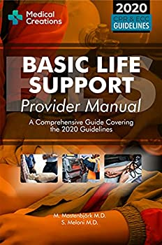 Basic Life Support  BLS  Provider Manual - A Comprehensive Guide Covering the Latest Guidelines