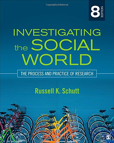 Investigating The Social World The Process And Practice Of Research