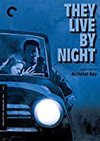 They Live By Night (The Criterion Collection) [並行輸入品]