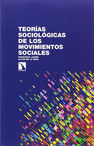 Teorías sociológicas de los movimientos sociales (INVESTIGACION Y DEBATE)