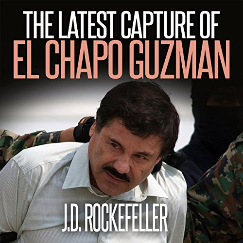 The Latest Capture of El Chapo Guzman audiobook cover art
