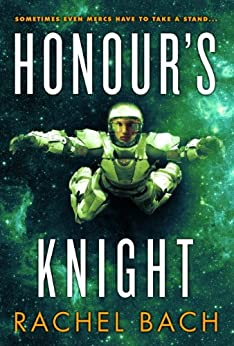 Honour's Knight: Book 2 of Paradox by [Rachel Bach]