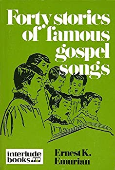 Forty Stories of Famous Gospel Songs