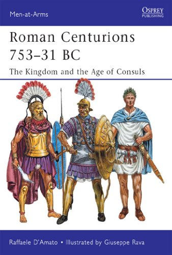 Roman Centurions 753–31 BC: The Kingdom and the Age of Consuls (Men-at-Arms Book 470) (English Edition)