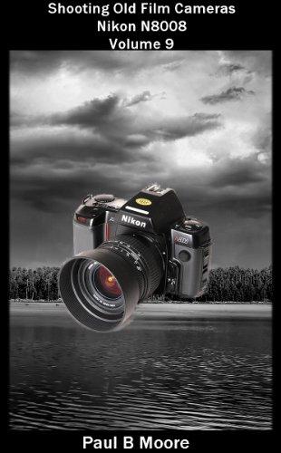 Shooting Old Film Cameras - Nikon N8008 - Volume 9 (English Edition)
