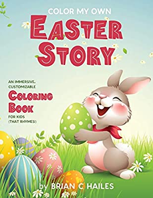 Color My Own Easter Story: An Immersive, Customizable Coloring Book for Kids (That Rhymes!)