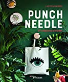 Punch needle: 27 créations à broder (EYROLLES)
