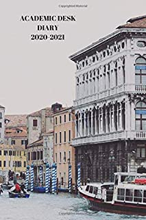 ACADEMIC DESK DIARY 2020-2021: A5 Diary Starts 1 August 2020 Until 31 July 2021. Venice.Paperback With Soft Water Repellin...