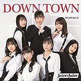 DOWN TOWN / Juice=Juice