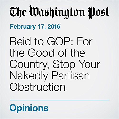 Reid to GOP: For the Good of the Country, Stop Your Nakedly Partisan Obstruction cover art