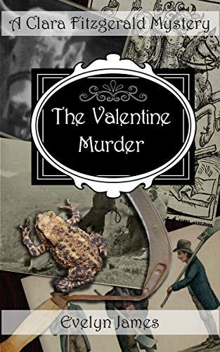 The Valentine Murder: A Clara Fitzgerald Mystery (The Clara Fitzgerald