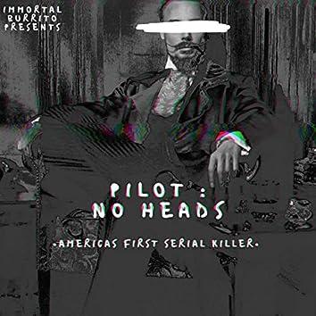 Pilot : No Heads
