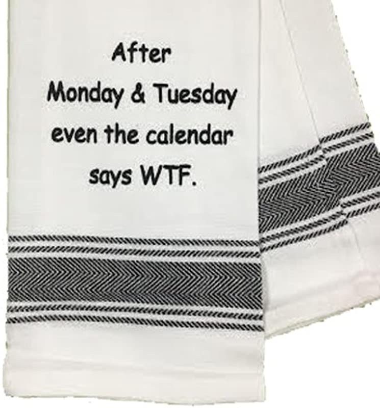 Wild Hare Designs Dishtowel After Monday Tuesday Even The Calendar Says WTF