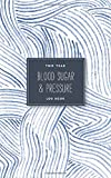 Two Year Blood Sugar & Pressure Log Book: Simple Weekly Blood Glucose and Blood Pressure Tracker for Diabetes, Hypertension, or Hypotension