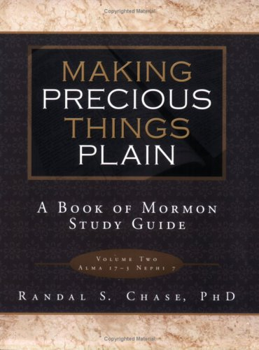 Making Precious Things Plain: A Book of Mormon Study Guide -  Randal S. Chase, Paperback