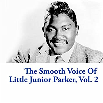 The Smooth Voice Of Little Junior Parker, Vol. 2