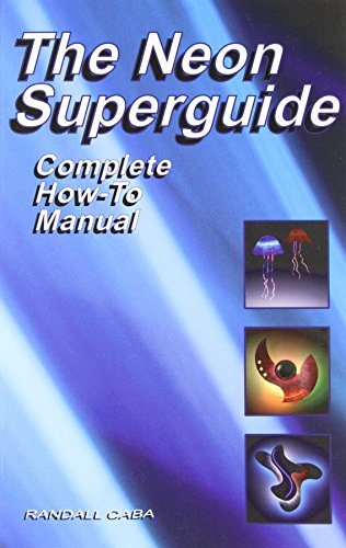 The Neon Superguide Complete How-To Manual