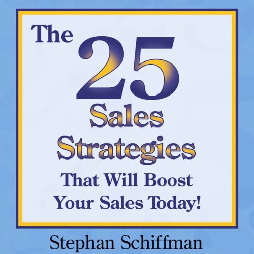 The 25 Sales Strategies That Will Boost Your Sales Today! audiobook cover art