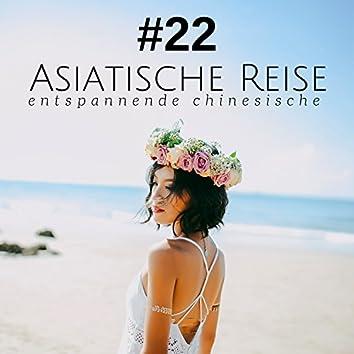 #22 Asiatische Reise: entspannende chinesische, tibetische, buddhistische, japanische musik für tiefe entspannung