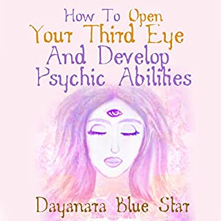 How to Open Your Third Eye and Develop Psychic Abilities cover art
