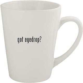 got eyedrop? - Ceramic 12oz Latte Coffee Mug