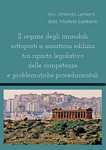 Il regime degli immobili sottoposti a sanatoria edilizia tra riparto legislativo delle competenze e problematiche procedimentali