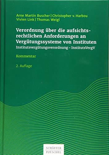 Verordnung über die aufsichtsrechtlichen Anforderungen an Vergütungssysteme von Instituten: Institutsvergütungsverordnung - InstitutsVergV, Kommentar