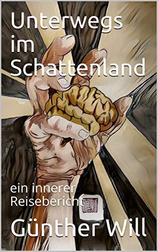 Unterwegs im Schattenland: ein innerer Reisebericht (German Edition)