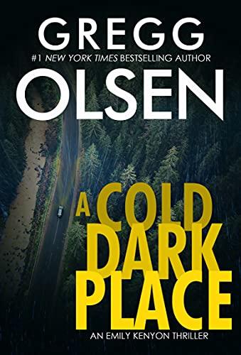 A Cold Dark Place (An Emily Kenyon...