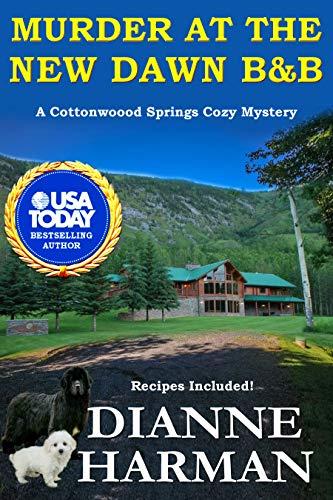 Murder at the New Dawn B & B: A Cottonwood Springs Cozy Mystery (Cottonwood Springs Cozy Mystery Series Book 9)
