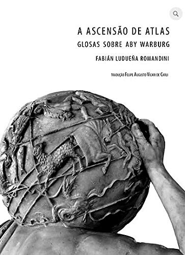 A ASCENSAO DE ATLAS - GLOSAS SOBRE ABY WARBURG