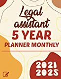 Legal assistant 2021-2025 Five Year Planner Monthly: 5 Year Planner Organizer Book |60 Months Calendar|Yearly Goal Planner |Monthly Planner and Calendar | Ideal Gift | Goals plan