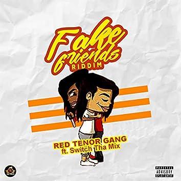 Fake Friends Riddim (feat. Switch Tha Mix)