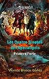 Los Cuatro Jinetes del Apocalipsis Primera Parte: Un libro para reflexionar sobre los conflictos bélicos, la familia, los horrores de la guerra y los modos de vida.