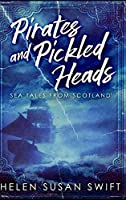 Pirates And Pickled Heads