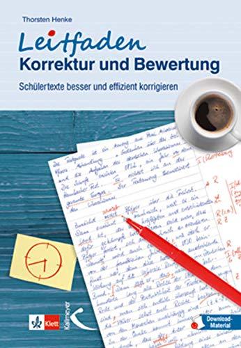 Leitfaden Korrektur und Bewertung: Schülertexte besser und effizient korrigieren