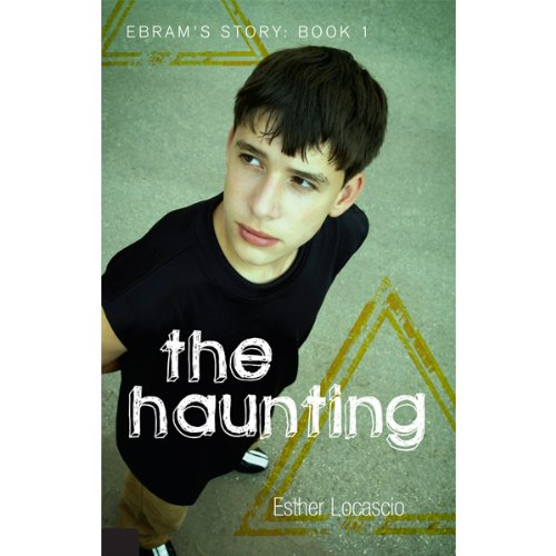 The Haunting     Ebram's Story: Book 1              By:                                                                                                                                 Esther Locascio                               Narrated by:                                                                                                                                 Melissa Madole                      Length: 3 hrs and 36 mins     2 ratings     Overall 4.5