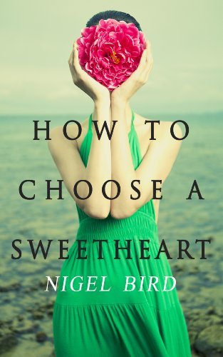 Book: HOW TO CHOOSE A SWEETHEART by Nigel Bird