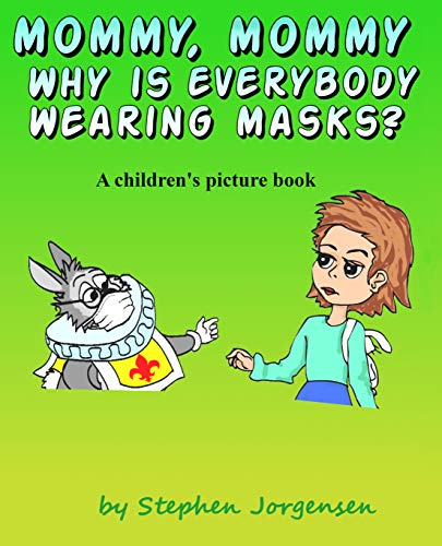 Mommy, Mommy, Why Is Everyone Wearing Masks? (English Edition)