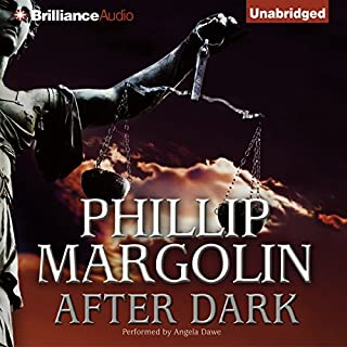 After Dark                   By:                                                                                                                                 Phillip Margolin                               Narrated by:                                                                                                                                 Angela Dawe                      Length: 9 hrs and 59 mins     103 ratings     Overall 4.1
