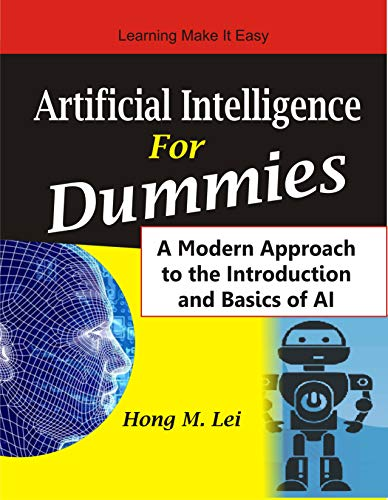 Artificial Intelligence For Dummies: A Modern Approach to the Introduction and Basics of AI Front Cover