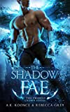 The Shadow Fae: A Sexy Paranormal Romance Fae Series
