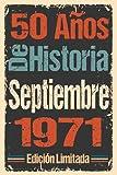 50 Años De Historia Septiembre 1971 Edición Limitada: 50 años Regalo Cumpleaños perfecto para las mujeres, los hombres, la esposa, novia, mujer, La ... en septiembre | Cuaderno de Notas, Diario.
