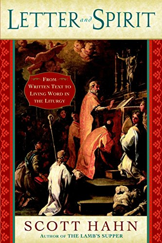 Download Letter and Spirit: From Written Text to Living Word in the Liturgy 0385509332