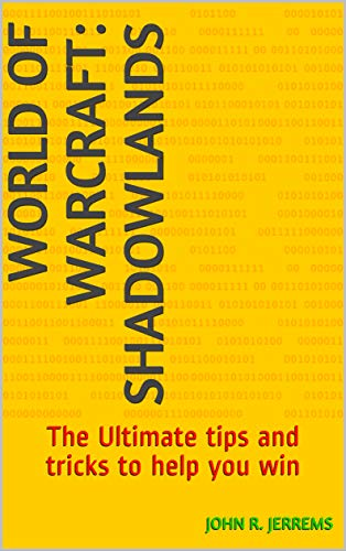 World of Warcraft: Shadowlands: The Ultimate tips and tricks to help you win (English Edition)