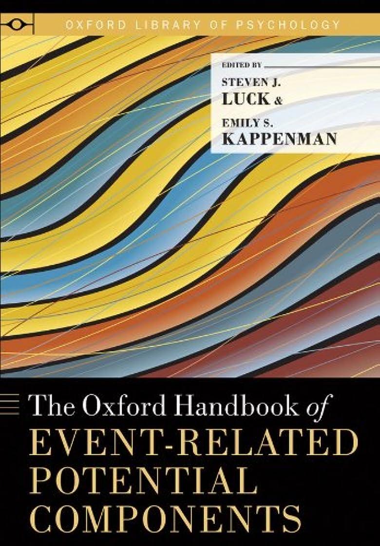 騒ぎ針冗談でThe Oxford Handbook of Event-Related Potential Components (Oxford Library of Psychology) (English Edition)