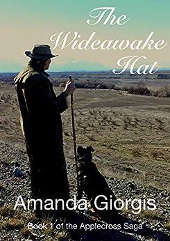 The Wideawake Hat (The Applecross Saga Book 1) by [Amanda Giorgis]