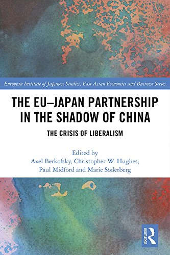 The EU–Japan Partnership in the Shadow of China: The Crisis of Liberalism (European Institute of Japanese Studies East Asian Economics and Business Series) (English Edition)