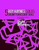 5 Roy Haynes Solos (Master Drum Transcriptions) (English Edition)