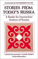 Stories from Today's Russia: A Reader for Intermediate Students of Russian (Language - Russian)